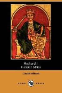 Richard I (Illustrated Edition) (Dodo Press)