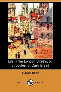 Life in the London Streets; Or, Struggles for Daily Bread (Dodo