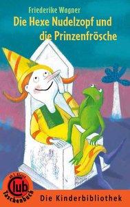 Die Hexe Nudelzopf und die Prinzenfrösche