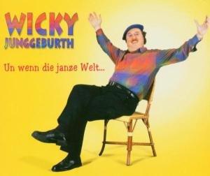 Un Wenn Die Janze Welt...