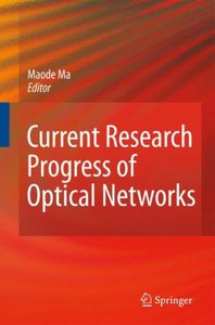 Current Research Progress of Optical Networks