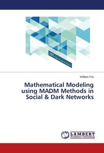 Mathematical Modeling using MADM Methods in Social & Dark Networ