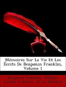 Mémoires Sur La Vie Et Les Écrits De Benjamin Franklin, Volume 1