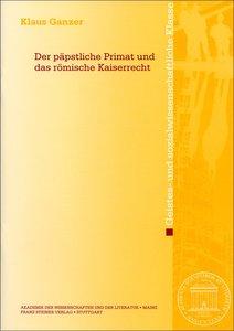 Der päpstliche Primat und das römische Kaiserrecht