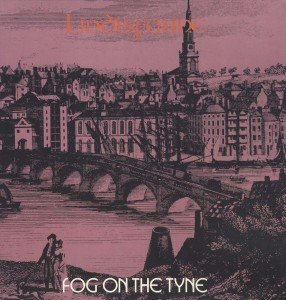 Fog On The Tyne (40th Anniversary Edition)