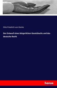 Der Entwurf eines bürgerlichen Gesetzbuchs und das deutsche Rech