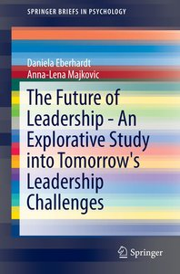The Future of Leadership - An Explorative Study into Tomorrow's