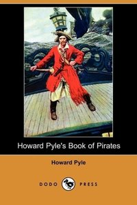 Howard Pyle's Book of Pirates (Dodo Press)