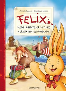 Felix - Meine Abenteuer mit der verflixten Zeitmaschine