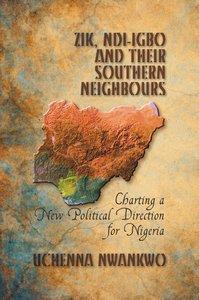 ZIK, NDI-IGBO AND THEIR SOUTHERN NEIGHBOURS
