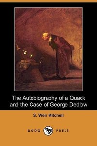 The Autobiography of a Quack and the Case of George Dedlow (Dodo