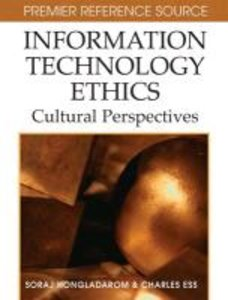 Information Technology Ethics: Cultural Perspectives