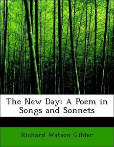 The New Day: A Poem in Songs and Sonnets