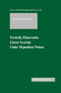 Partially Observable Linear Systems Under Dependent Noises