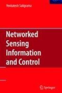 Networked Sensing Information and Control