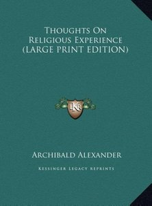 Thoughts On Religious Experience (LARGE PRINT EDITION)