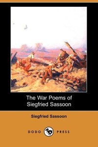 The War Poems of Siegfried Sassoon (Dodo Press)