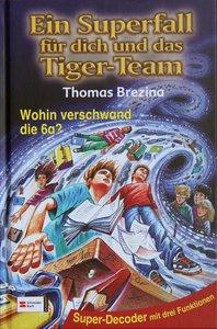 Ein Superfall für dich und das Tiger-Team 07. Wohin verschwand d