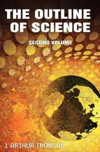 The Outline of Science, Second Volume