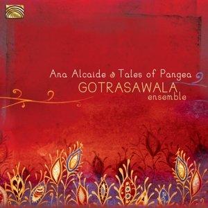 Tales Of Pangea-Gotrasawala Ensemble