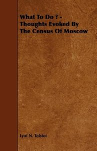 What to Do ? - Thoughts Evoked by the Census of Moscow