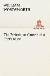 The Prelude, or Growth of a Poet's Mind