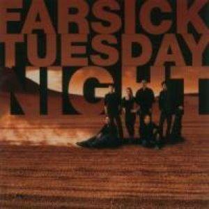 Farsick Tuesday Night