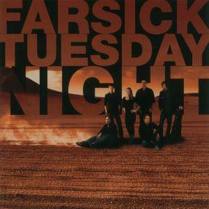 Farsick Tuesday Night - zum Schließen ins Bild klicken