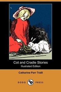 Cot and Cradle Stories (Illustrated Edition) (Dodo Press)