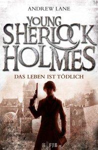 Young Sherlock Holmes 02. Das Leben ist tödlich