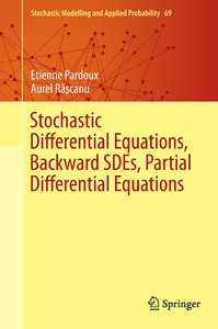 Stochastic Differential Equations, Backward SDEs, Partial Differ