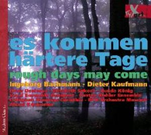Es kommen härtere Tage-rough days may come