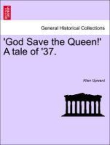 'God Save the Queen!' A tale of '37.