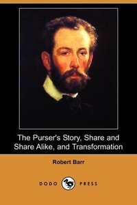 The Purser's Story, Share and Share Alike, and Transformation (D