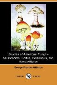 Studies of American Fungi - Mushrooms