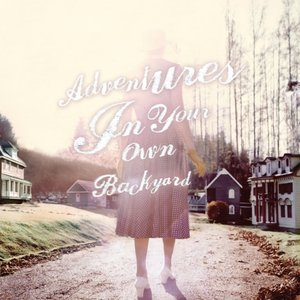 Adventures In Your Own Backyard (Jewel Case)