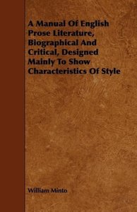 A Manual of English Prose Literature, Biographical and Critical,