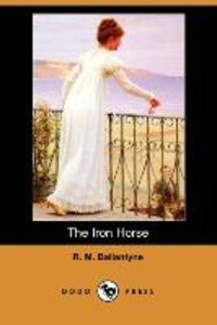 The Iron Horse (Dodo Press)