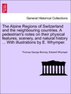 The Alpine Regions of Switzerland and the neighbouring countries