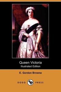 Queen Victoria (Illustrated Edition) (Dodo Press)