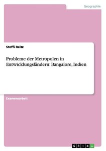 Probleme der Metropolen in Entwicklungsländern: Bangalore, Indie