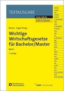 Wichtige Wirtschaftsgesetze für Bachelor/Master, Band 2