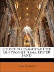 Biblischer Commentar Über Den Prophet Jesaia, ERSTER BAND