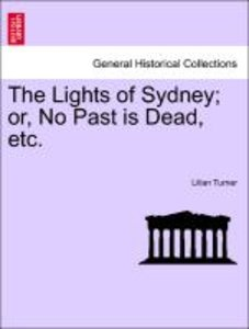 The Lights of Sydney; or, No Past is Dead, etc.