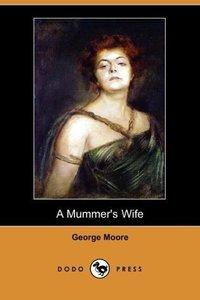 A Mummer's Wife (Dodo Press)