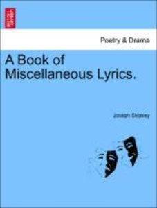 A Book of Miscellaneous Lyrics.