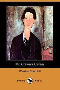 Mr. Crewe's Career (Dodo Press)