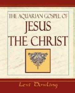 The Aquarian Gospel - 1919