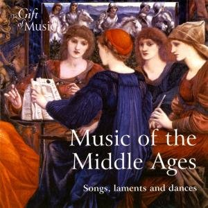 Music Of The Middle Ages-Songs,Laments