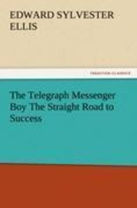 The Telegraph Messenger Boy The Straight Road to Success